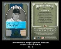 2005 Diamond Kings Signature Materials Framed Green BW #281