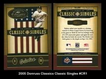 2005 Donruss Classics Classic Singles #CR1