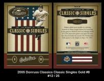 2005 Donruss Classics Classic Singles Gold #8