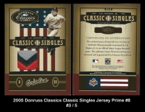 2005 Donruss Classics Classic Singles Jersey Prime #8