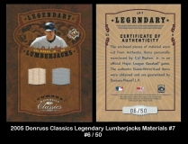 2005 Donruss Classics Legendary Lumberjacks Materials #7