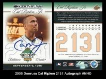 2005 Donruss Cal Ripken 2131 Autograph #NNO
