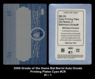 2006-Greats-of-the-Game-Bar-Barrel-Auto-Greats-Printing-Plates-Cyan-CR