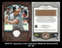 2006 SP Legendary Cuts Legendary Materials Bronze #CR