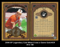 2006 SP Legendary Cuts When it was a Game Gold #CR