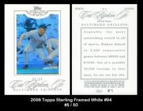 2006 Topps Sterling Framed White #94