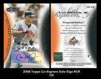 2006 Topps Co-Signers Solo Sigs #CR