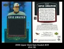 2006 Upper Deck Epic Swatch #CR