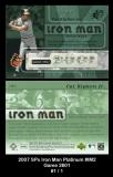 2007 SPx Iron Man Platinum #IM2 Game 2601