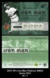 2007 SPx Iron Man Platinum #IM24 Game 2021