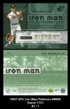 2007 SPx Iron Man Platinum #IM36 Game 1721
