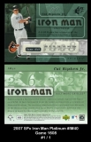 2007 SPx Iron Man Platinum #IM40 Game 1608