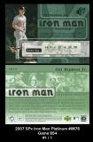 2007 SPx Iron Man Platinum #IM76 Game 654