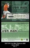 2007 SPx Iron Man Platinum #IM1 Game 2628