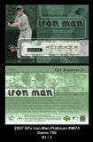 2007 SPx Iron Man Platinum #IM74 Game 705
