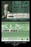 2007 SPx Iron Man Platinum #IM78 Game 608