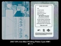 2007 SPx Iron Man Printing Plates Cyan #IM1