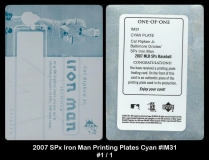 2007 SPx Iron Man Printing Plates Cyan #IM31