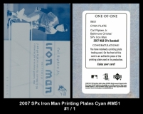 2007 SPx Iron Man Printing Plates Cyan #IM51