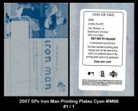 2007 SPx Iron Man Printing Plates Cyan #IM66