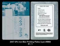 2007 SPx Iron Man Printing Plates Cyan #IM68