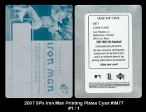 2007 SPx Iron Man Printing Plates Cyan #IM77