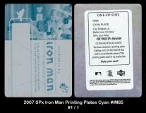 2007 SPx Iron Man Printing Plates Cyan #IM85
