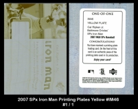 2007 SPx Iron Man Printing Plates Yellow #IM46