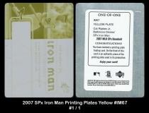 2007 SPx Iron Man Printing Plates Yellow #IM67