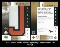 2007 Sweet Spot Classic Legendary Lettermen #LL18J