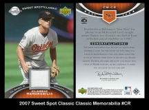 2007 Sweet Spot Classic Classic Memorabilia #CR