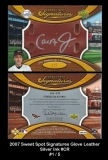 2007 Sweet Spot Signatures Glove Leather Silver Ink #CR