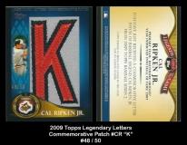 2009 Topps Legendary Letters Commemorative Patch #CR K