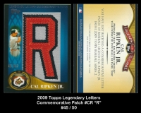 2009 Topps Legendary Letters Commemorative Patch #CR R