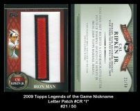 2009 Topps Legends of the Game Nickname Letter Patch #CR I