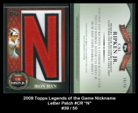 2009 Topps Legends of the Game Nickname Letter Patch #CR N2