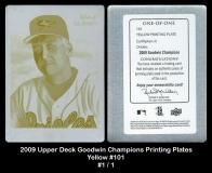 2009 Upper Deck Goodwin Champions Printing Plates Yellow #101