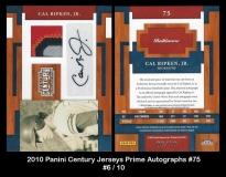 2010 Panini Century Jerseys Prime Autographs #75