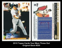 2010 Topps Cards Your Mom Threw Out Original Back #200