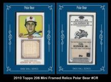 2010 Topps 206 Mini Framed Relics Polar Bear #CR