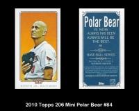 2010 Topps 206 Mini Polar Bear #84