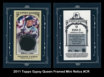 2011 Topps Gypsy Queen Framed Mini Relics #CR