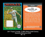 2011-Topps-Lineage-75-Mini-Relics-Gold-Canary-Diamond-Refractors-CR