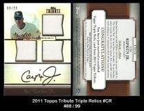 2011 Topps Tribute Triple Relics #CR