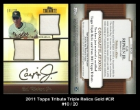2011 Topps Tribute Triple Relics Gold #CR