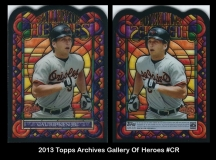 2013 Topps Archives Gallery of Heroes #CR