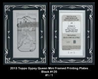 2013 Topps Gypsy Queen Mini Framed Printing Plates Black #120