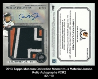 2013 Topps Museum Collection Momentous Material Jumbo Relics Autographs #CR2