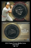 2013 Topps Proven Mettle Coins Steel #CR