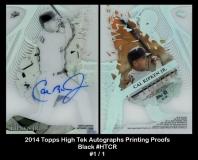 2014 Topps High Tek Autographs Printing Proofs Black #HTCR